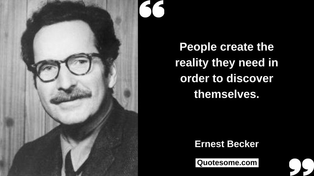 Ernest Becker Quotes