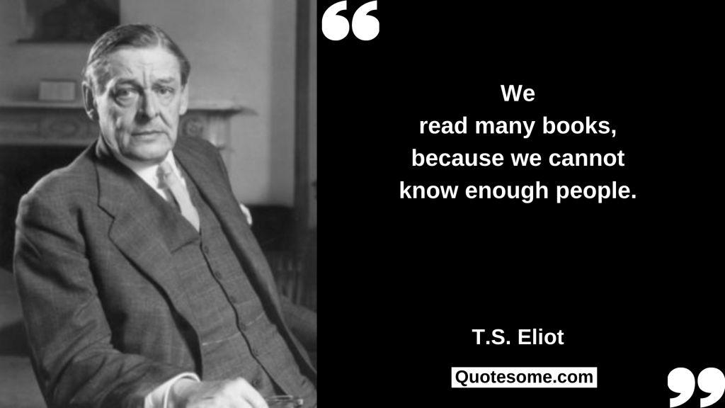 T.S. Eliot Quotes