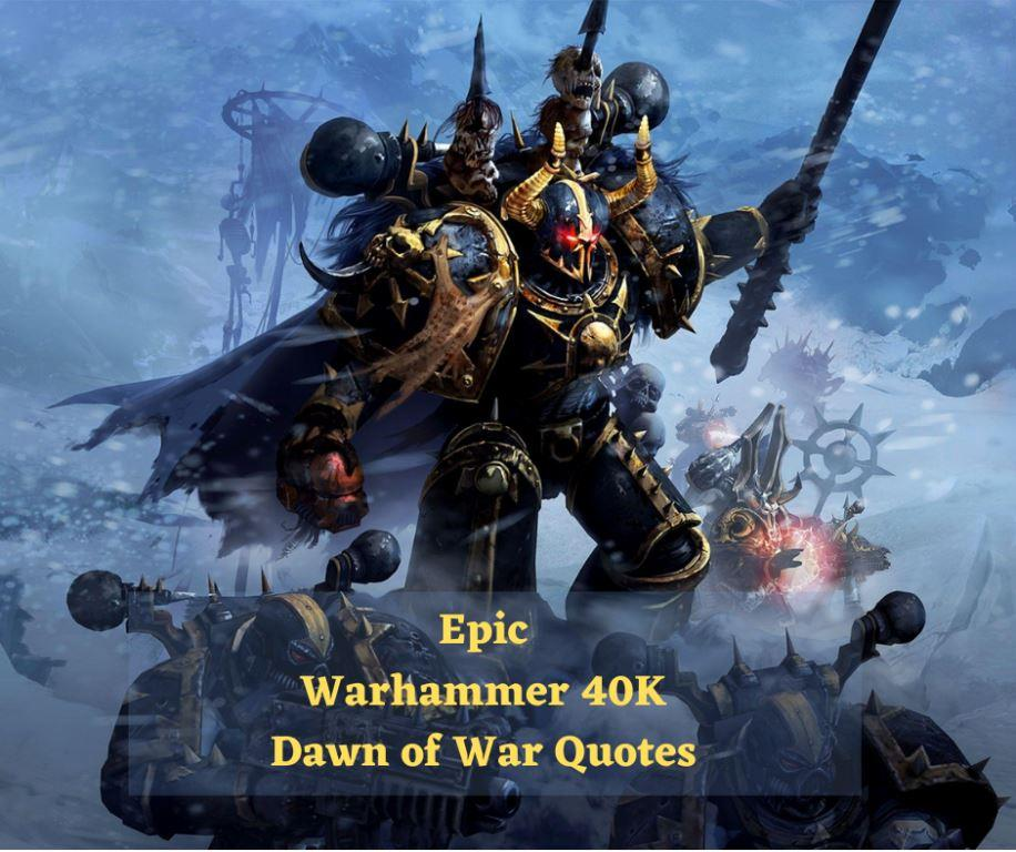 Warhammer 40,000 Quotes