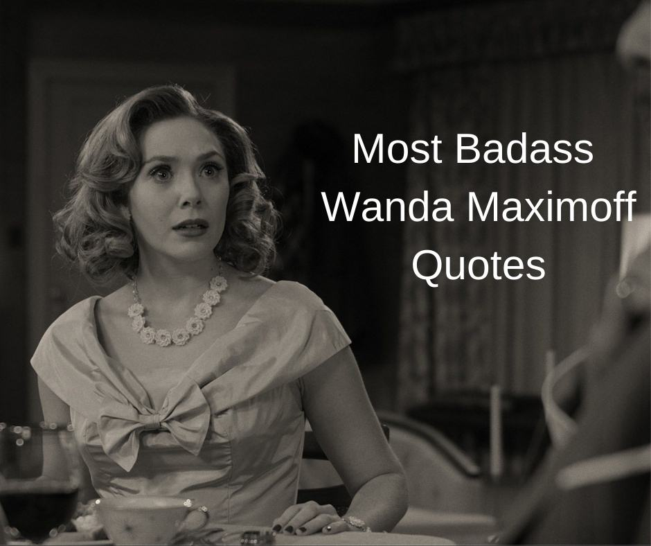 Most badass Wanda Maximoff Quotes